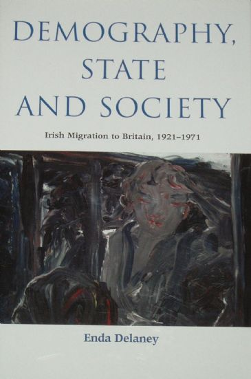 Demography, State and Society, Irish Migration to Britain 1921-1971